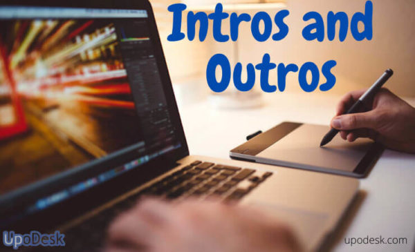 Intros and Outros