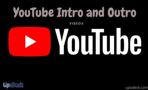 YouTube Intro and Outro Videos